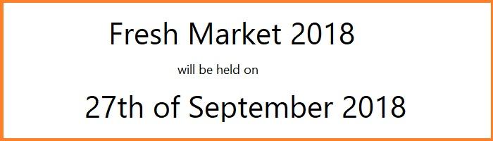 Fresh Market 2018 will be held on 27th of September 2018