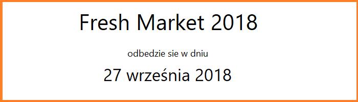 Fresh Market 2018 odbędzie się 27 września 2018